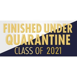 Horizontal Graduation Banner - Finished Under Quarantine