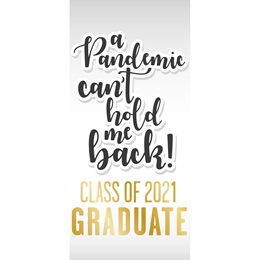 Vertical Graduation Banner - A Pandemic Can't Hold Us Back